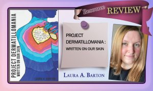 """Resource Review: Laura Barton's """"Project Dermatillomania: Written on Our Skin"""""""