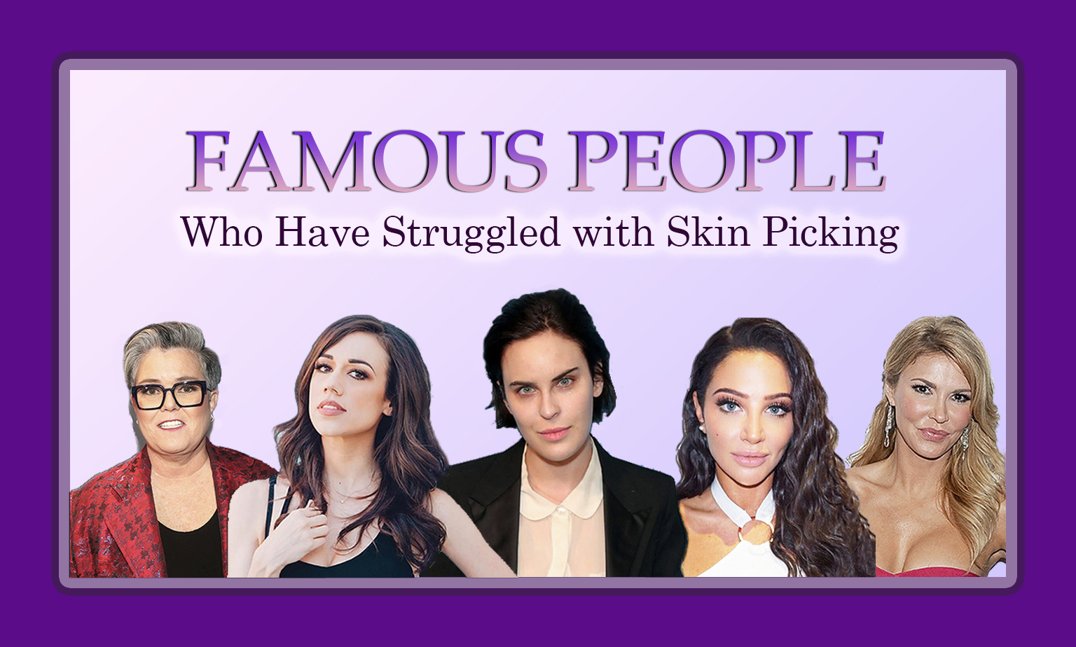 Famous People Who Pick Their Skin